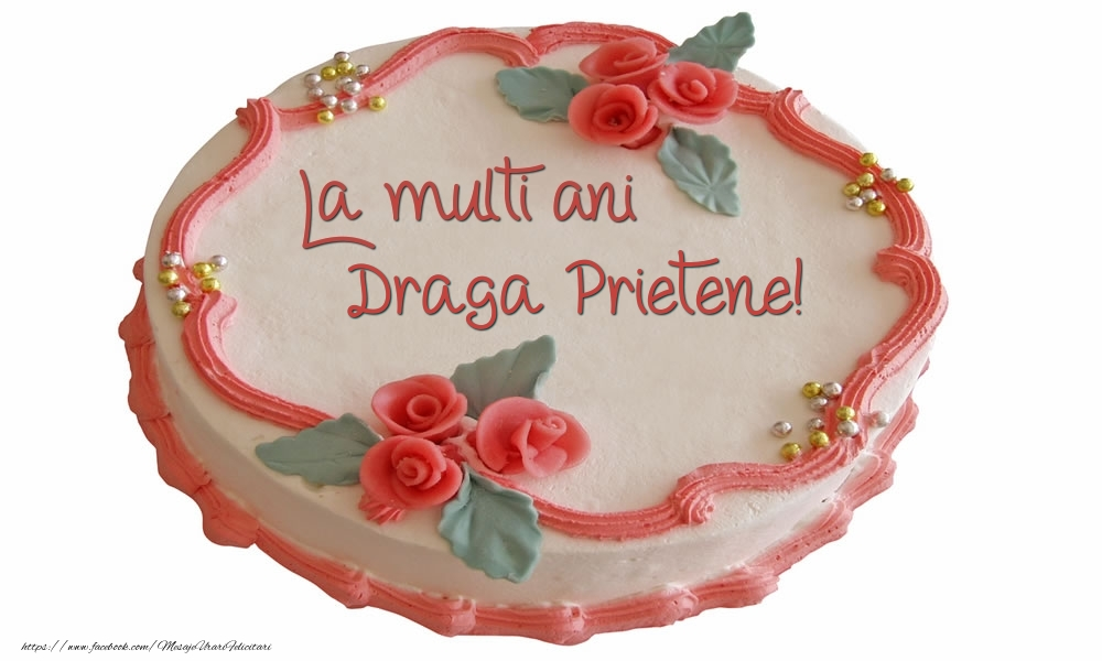 Felicitari de zi de nastere pentru Prieten - La multi ani draga prietene!