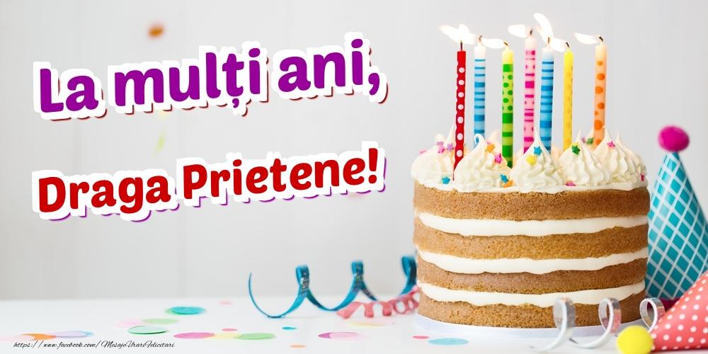 Felicitari de zi de nastere pentru Prieten - La mulți ani, draga prietene
