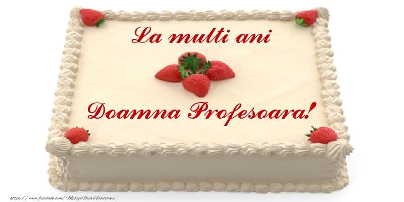 Felicitari de zi de nastere pentru Profesoara - Tort cu capsuni - La multi ani doamna profesoara!