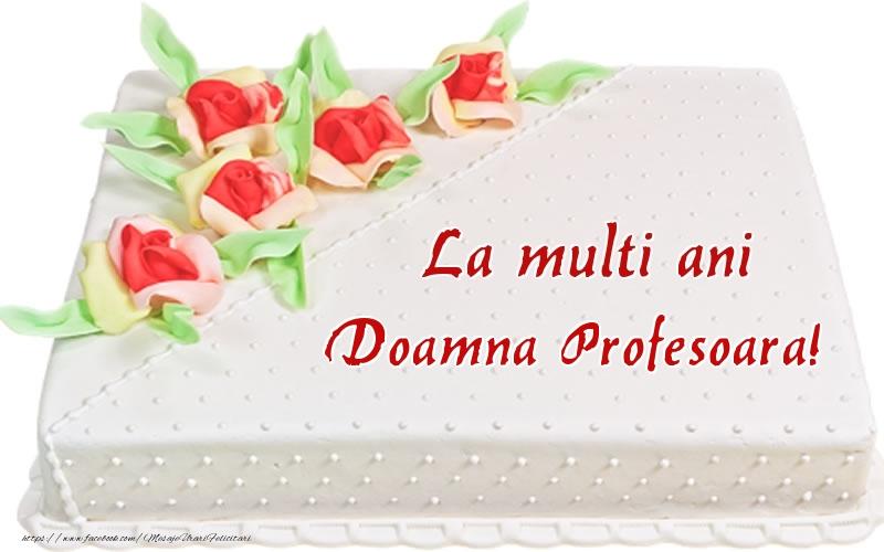 Felicitari de zi de nastere pentru Profesoara - La multi ani doamna profesoara! - Tort
