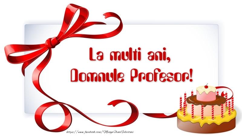 Felicitari de zi de nastere pentru Profesor - La multi ani, domnule profesor!