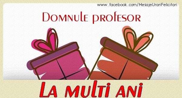 Felicitari de zi de nastere pentru Profesor - Domnule profesor La multi ani