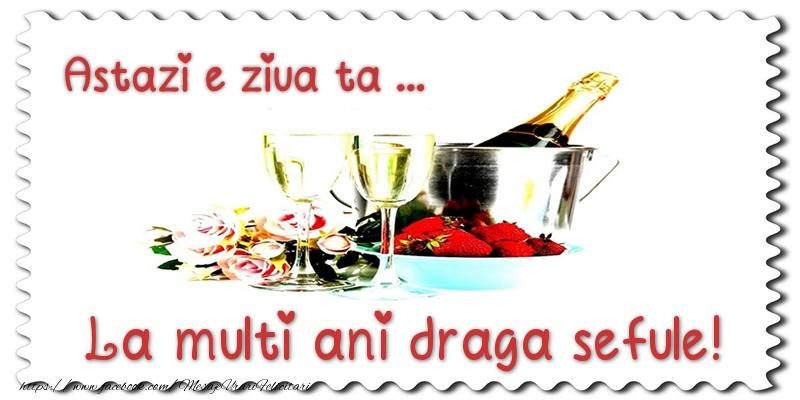 Felicitari de zi de nastere pentru Sef - Astazi e ziua ta... La multi ani draga sefule!