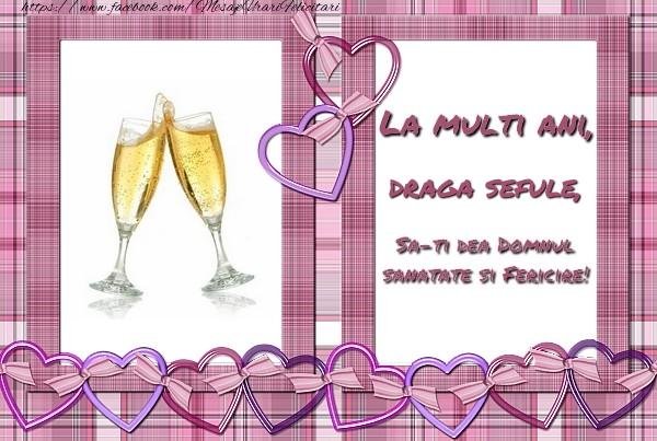 Felicitari de zi de nastere pentru Sef - La multi ani, draga sefule, sa-ti dea Domnul sanatate si fericire!
