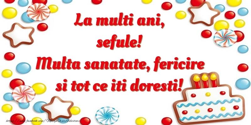 Felicitari de zi de nastere pentru Sef - La multi ani, sefule! Multa sanatate, fericire si tot ce iti doresti!