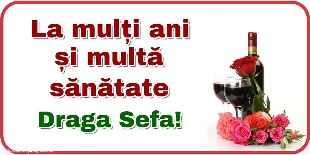 Felicitari de zi de nastere pentru Sefa - La mulți ani și multă sănătate draga sefa!