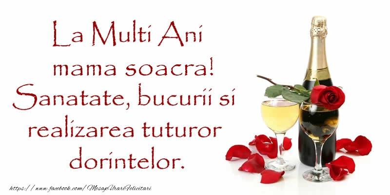 Felicitari de zi de nastere pentru Soacra - La Multi Ani mama soacra! Sanatate, bucurii si realizarea tuturor dorintelor.