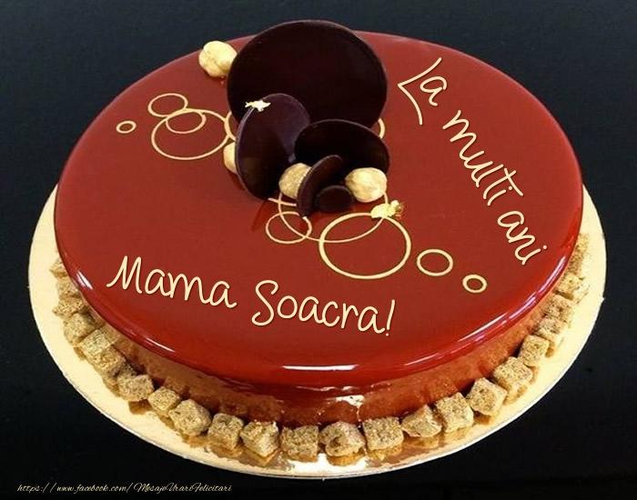 Felicitari de zi de nastere pentru Soacra - Tort - La multi ani mama soacra!