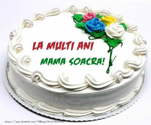 Felicitari de zi de nastere pentru Soacra - La multi ani mama soacra!
