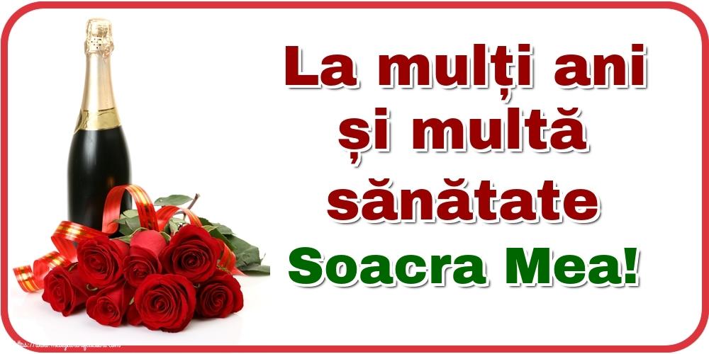 Felicitari de zi de nastere pentru Soacra - La mulți ani și multă sănătate soacra mea!