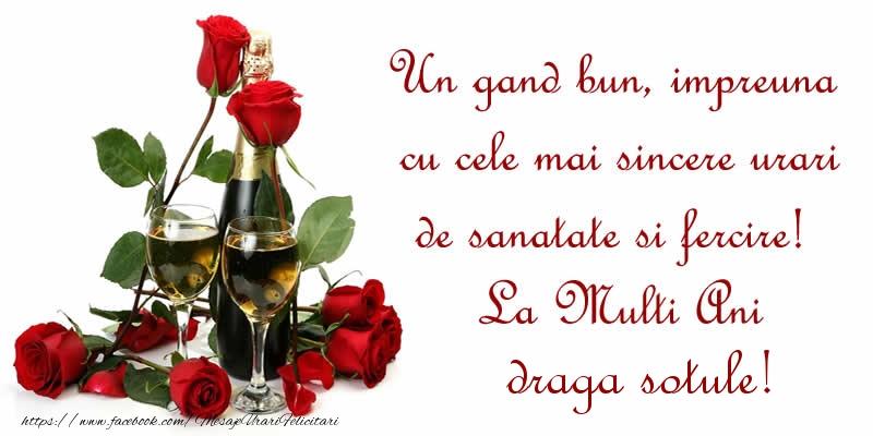 Felicitari de zi de nastere pentru Sot - Un gand bun, impreuna cu cele mai sincere urari de sanatate si fercire! La Multi Ani draga sotule!