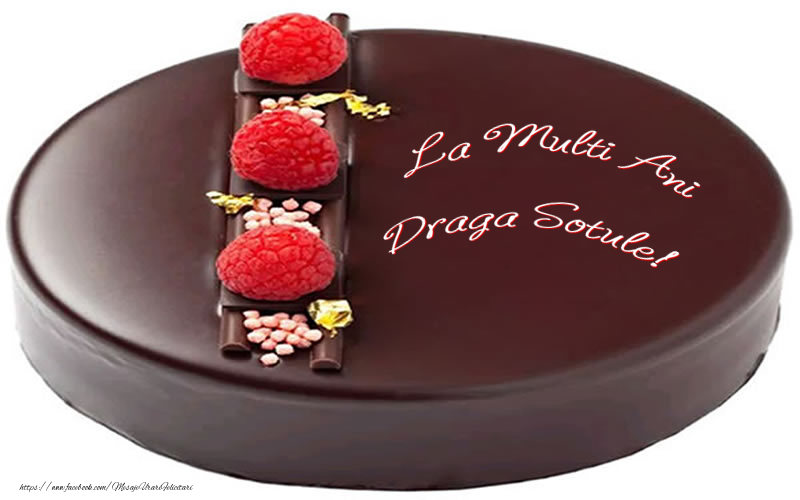Felicitari de zi de nastere pentru Sot - La multi ani draga sotule!