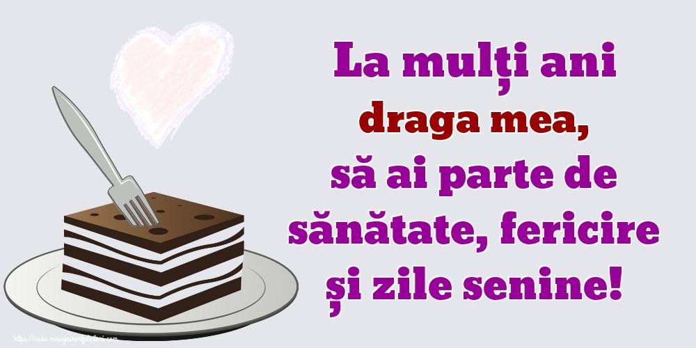 Felicitari de zi de nastere pentru Sotie - La mulți ani draga mea, să ai parte de sănătate, fericire și zile senine!