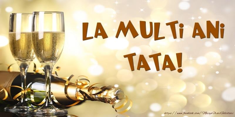 Felicitari de zi de nastere pentru Tata - Sampanie - La multi ani, tata!