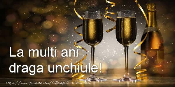 Felicitari de zi de nastere pentru Unchi - La multi ani draga unchiule!