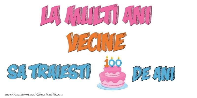 Felicitari de zi de nastere pentru Vecin - La multi ani, vecine! Sa traiesti 100 de ani!