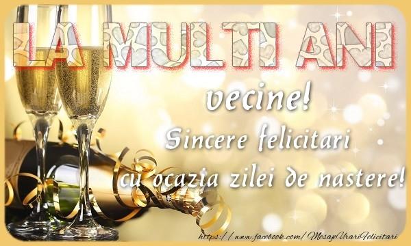 Felicitari de zi de nastere pentru Vecin - La multi ani! vecine Sincere felicitari  cu ocazia zilei de nastere!