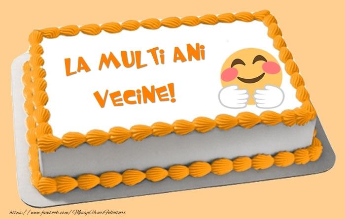 Felicitari de zi de nastere pentru Vecin - Tort La multi ani vecine!