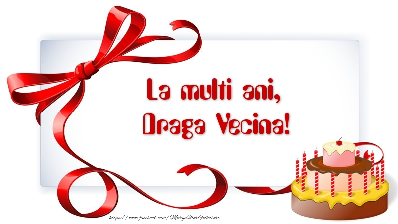Felicitari de zi de nastere pentru Vecina - La multi ani, draga vecina!