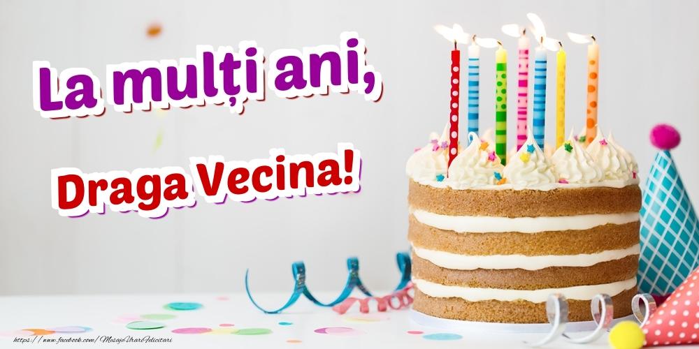 Felicitari de zi de nastere pentru Vecina - La mulți ani, draga vecina