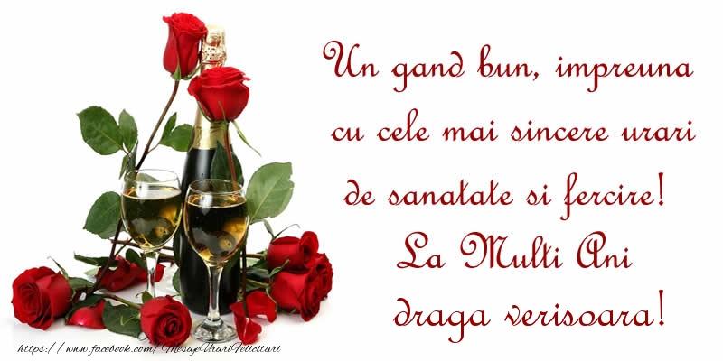 Felicitari de zi de nastere pentru Verisoara - Un gand bun, impreuna cu cele mai sincere urari de sanatate si fercire! La Multi Ani draga verisoara!