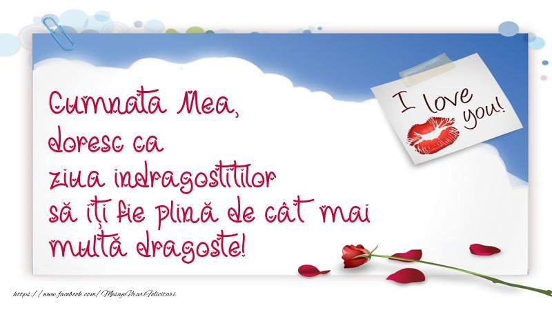 Felicitari Ziua indragostitilor pentru Cumnata - Cumnata mea, doresc ca ziua indragostitilor să iți fie plină de cât mai multă dragoste!