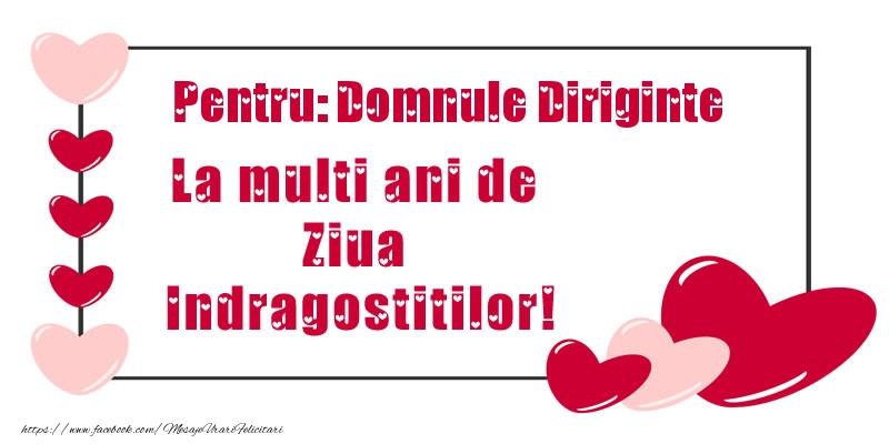 Felicitari Ziua indragostitilor pentru Diriginte - Pentru: domnule diriginte La multi ani de Ziua Indragostitilor!