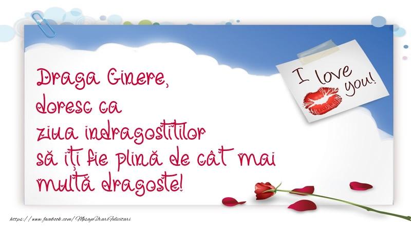 Felicitari Ziua indragostitilor pentru Ginere - Draga ginere, doresc ca ziua indragostitilor să iți fie plină de cât mai multă dragoste!