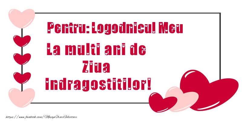 Felicitari Ziua indragostitilor pentru Logodnic - Pentru: logodnicul meu La multi ani de Ziua Indragostitilor!