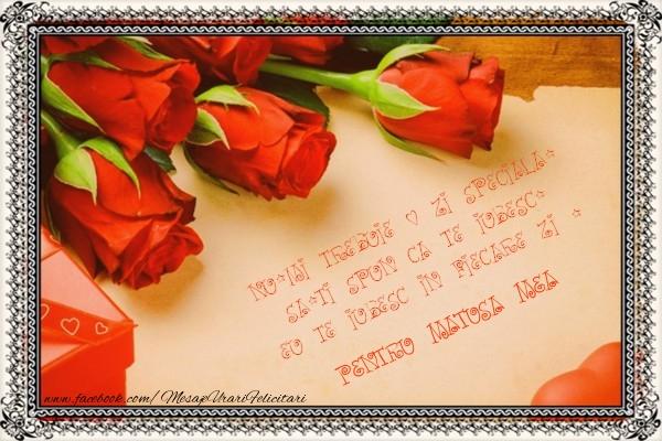 Felicitari Ziua indragostitilor pentru Matusa - Nu-mi trebuie o zi speciala, sa-ti spun ca te iubesc. Eu te iubesc in fiecare zi ! pentru matusa mea