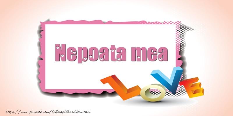 Felicitari Ziua indragostitilor pentru Nepoata - Nepoata mea Love