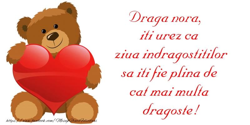 Felicitari Ziua indragostitilor pentru Nora - Draga nora, iti urez ca ziua indragostitilor sa iti fie plina de cat mai multa dragoste!