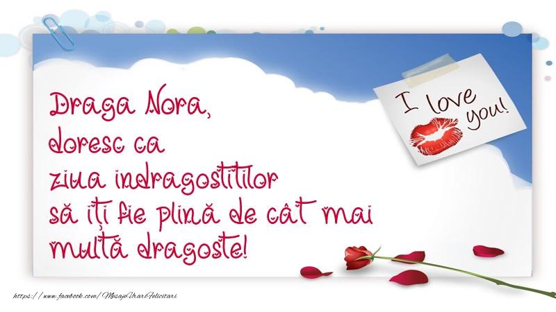 Felicitari Ziua indragostitilor pentru Nora - Draga nora, doresc ca ziua indragostitilor să iți fie plină de cât mai multă dragoste!