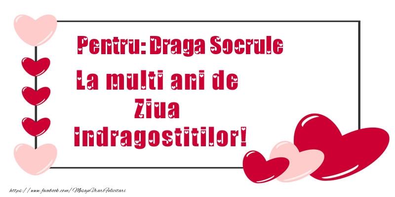 Felicitari Ziua indragostitilor pentru Socru - Pentru: draga socrule La multi ani de Ziua Indragostitilor!