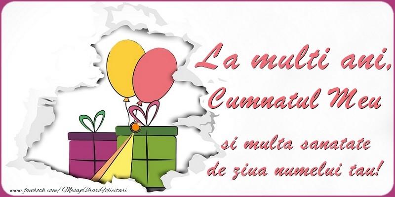 Felicitari de Ziua Numelui pentru Cumnat - La multi ani, cumnatul meu si multa sanatate de ziua numelui tau!