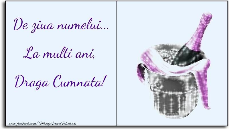 Felicitari de Ziua Numelui pentru Cumnata - De ziua numelui... La multi ani, draga cumnata
