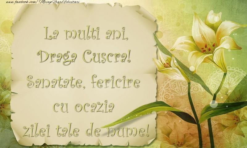 Felicitari de Ziua Numelui pentru Cuscra - La multi ani, draga cuscra. Sanatate, fericire cu ocazia zilei tale de nume!