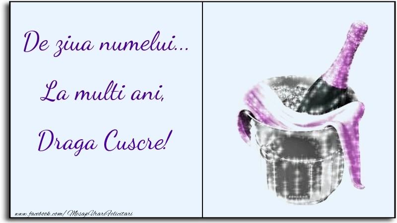 Felicitari de Ziua Numelui pentru Cuscru - De ziua numelui... La multi ani, draga cuscre