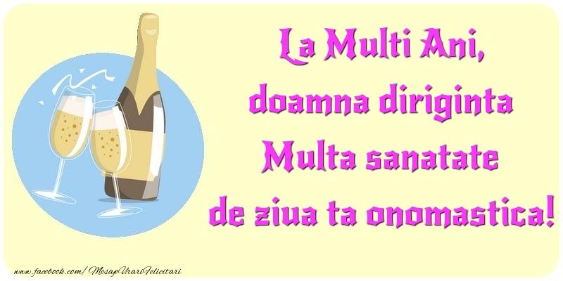 Felicitari de Ziua Numelui pentru Diriginta - La Multi Ani, Multa sanatate de ziua ta onomastica! doamna diriginta
