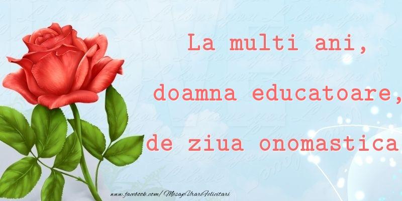 Felicitari de Ziua Numelui pentru Educatoare - La multi ani, de ziua onomastica! doamna educatoare