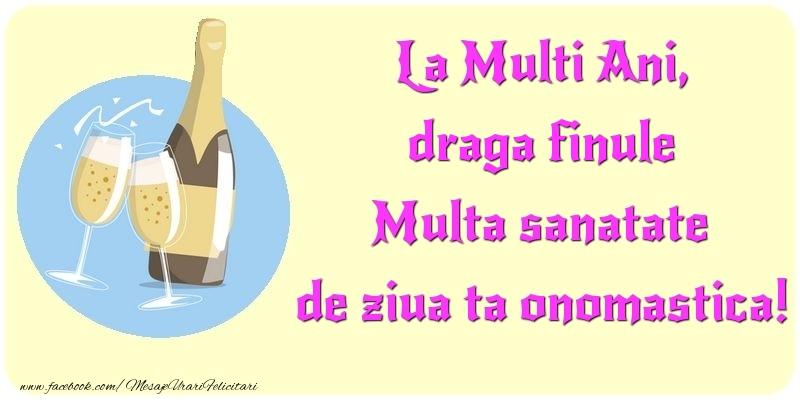 Felicitari de Ziua Numelui pentru Fin - La Multi Ani, Multa sanatate de ziua ta onomastica! draga finule