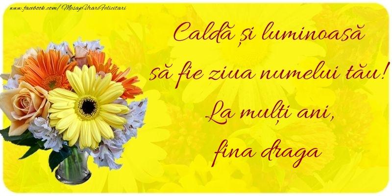 Felicitari de Ziua Numelui pentru Fina - Caldă și luminoasă să fie ziua numelui tău! La mulți ani, fina draga