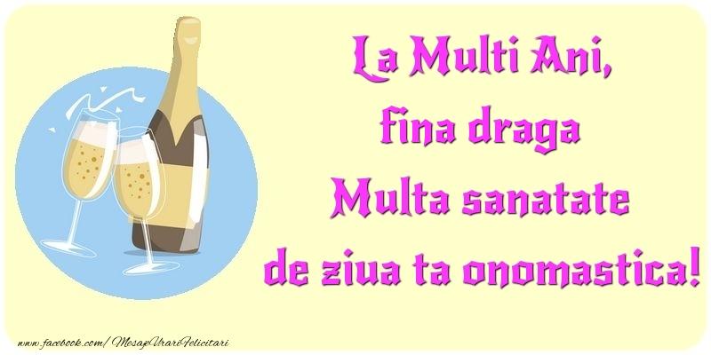 Felicitari de Ziua Numelui pentru Fina - La Multi Ani, Multa sanatate de ziua ta onomastica! fina draga