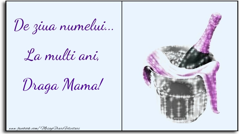 Felicitari de Ziua Numelui pentru Mama - De ziua numelui... La multi ani, draga mama