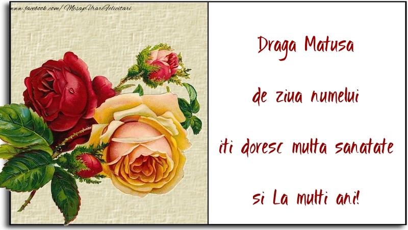 Felicitari de Ziua Numelui pentru Matusa - de ziua numelui iti doresc multa sanatate si La multi ani! draga matusa