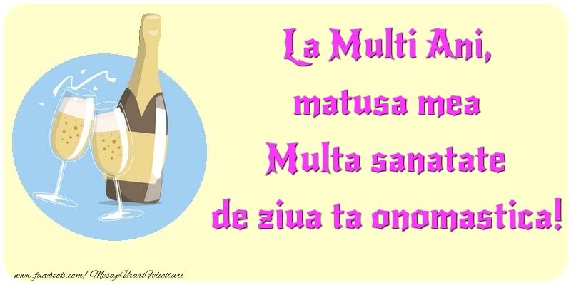 Felicitari de Ziua Numelui pentru Matusa - La Multi Ani, Multa sanatate de ziua ta onomastica! matusa mea