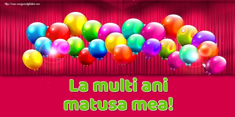Felicitari de Ziua Numelui pentru Matusa - La multi ani matusa mea!