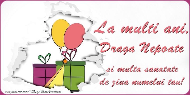 Felicitari de Ziua Numelui pentru Nepot - La multi ani, draga nepoate si multa sanatate de ziua numelui tau!