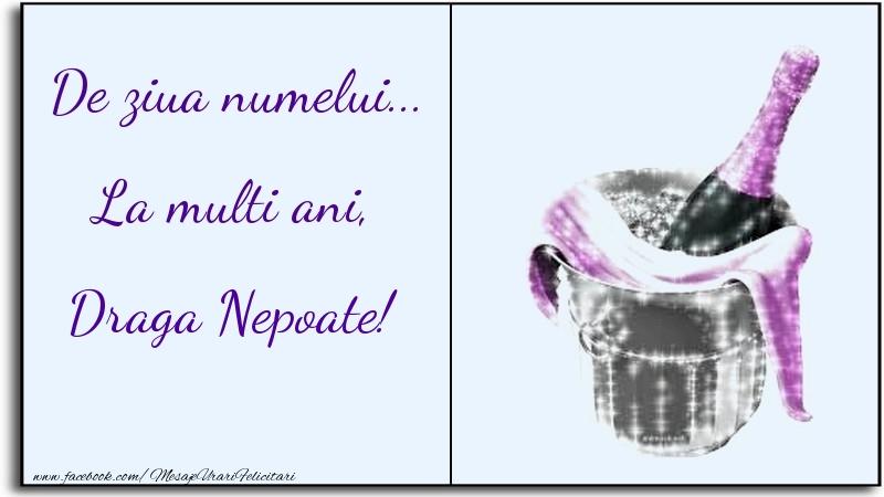 Felicitari de Ziua Numelui pentru Nepot - De ziua numelui... La multi ani, draga nepoate