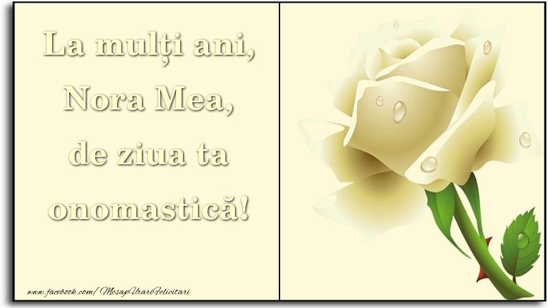 Felicitari de Ziua Numelui pentru Nora - La mulți ani, de ziua ta onomastică! nora mea